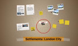 Settlements: London City