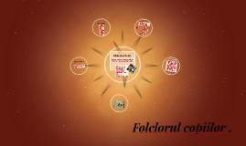Copy of Folclorul copiilor .