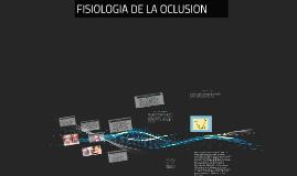Copy of FISIOLOGIA DE LA OCLUSION