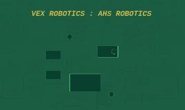 VEX ROBOTICS : AHS ROBOTICS