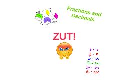 Fractions and Decimals ZUT!