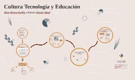Cultura Tecnología y Educación