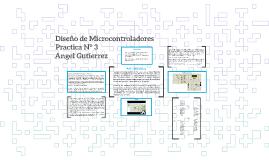 Practica Nº 3 - Diseño de Microcontroladores
