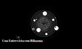 Una Entrevista con Rihanna