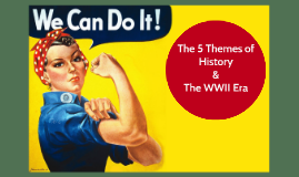 Copy of Example of  The 5 Themes of History & WWII