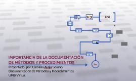 IMPORTANCIA DE LA DOCUMENTACION DE METODOS Y PROCEDIMIENTOS