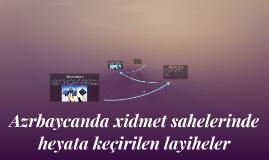 Azrbaycanda xidmet sahelerinde heyata keçirilen layiheler