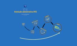 Copy of Orientações administrativas FMSS