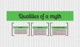Qualities of a myth