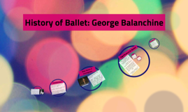 History of Ballet: George Balanchine