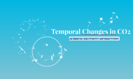 Temporal Changes in CO2