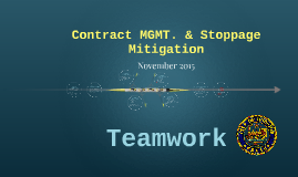 Contract Mngt. & Stoppage Mitigation