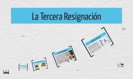 La Tercera Resignación