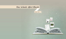 How Schools Affect Obesity