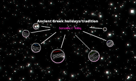 Copy of Ancient Greece holidays / traditions