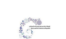 A World of Constrasts on One Island: Haiti and the Dominican
