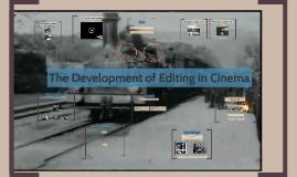 The Development of Editing in Cinema