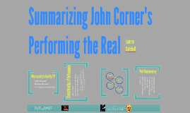 Summarizing John Corner's