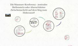 Die Wannsee-Konferenz - zentraler Meilenstein oder überschät