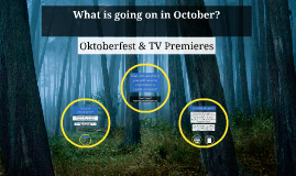 What is going on in October?