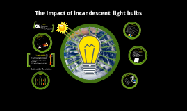 The impact of Light Bulbs
