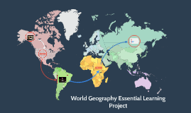 Copy of Copy of World Geography Essential Learning Project