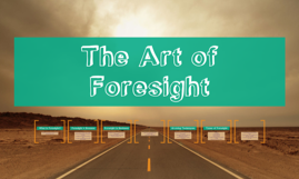 The Art of Foresight