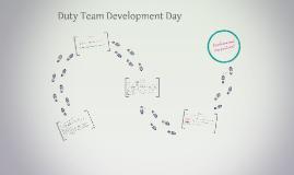 Duty Team Development Day