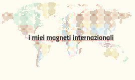 i Miei Magneti Internazionali
