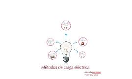 Copy of Métodos de carga eléctrica.