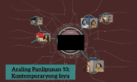 Copy of Araling Panlipunan 10; Kontemporaryong Isyu