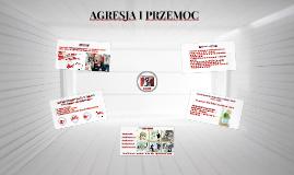 Copy of AGRESJA I PRZEMOC