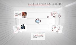 ECOFEMINISMO- LORETO