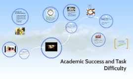 Academic Success and Task Difficulty