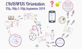 Copy of Erasmus Orientation September 2014