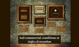 Copy of bail commercial: conditions et règles d'execution