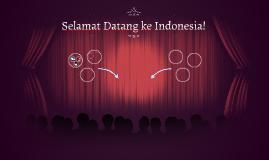 Selamat Datang ke Indonesia!