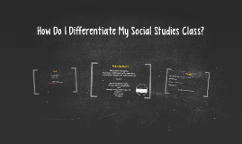 How Do I Differentiate My Social Studies Class?