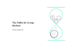"the pulley george herbert essay ""the pulley"": rundles, ropes, and ladders in john wilkins, ramon lull, and george herbert by roberta albrecht since 1941, when fe hutchinson's edition of the."