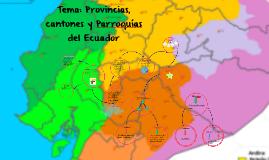 Tema: Provincias, cantones y Parroquías del Ecuador
