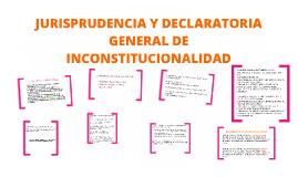 JURISPRUDENCIA Y DECLARATORIA GENERAL DE INCONSTITUCIONALIDA