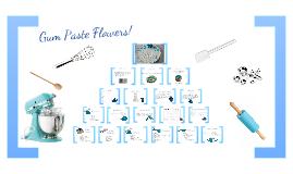 Gum Paste Flowers!