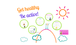 Get healthy, Be active!