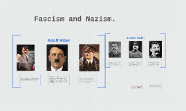 Fascism and Nazism.