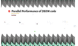 Parallel Performance of DSEM code