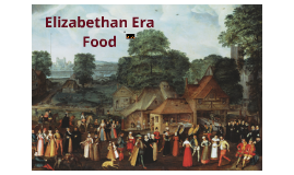 Elizabethan Era Food