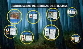 FABRICACION DE BEBIDAS DESTILADAS