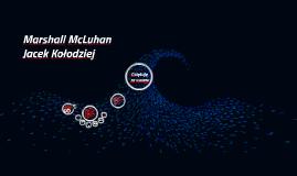 Copy of Marshall McLuhan i jego wizje mediów