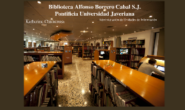 Biblioteca Alfonso Borrero Cabal S.J.