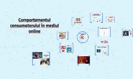 Copy of Comportamentul consumatorului în mediul online